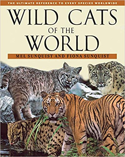 Wild Cats of the World by Mel and Fiona Sunquists